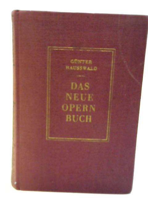 Das Neue Opern Buch By Gunter Hausswald