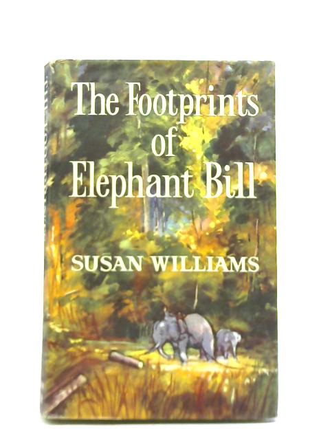 The Footprints of Elephant Bill By Susan Williams