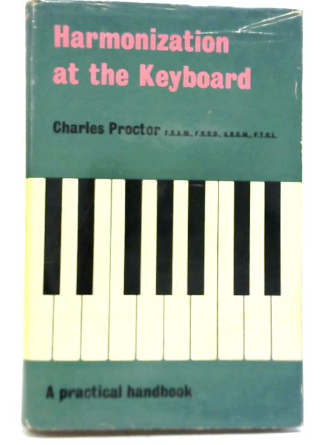 Harmonization at the Keyboard By Charles Proctor