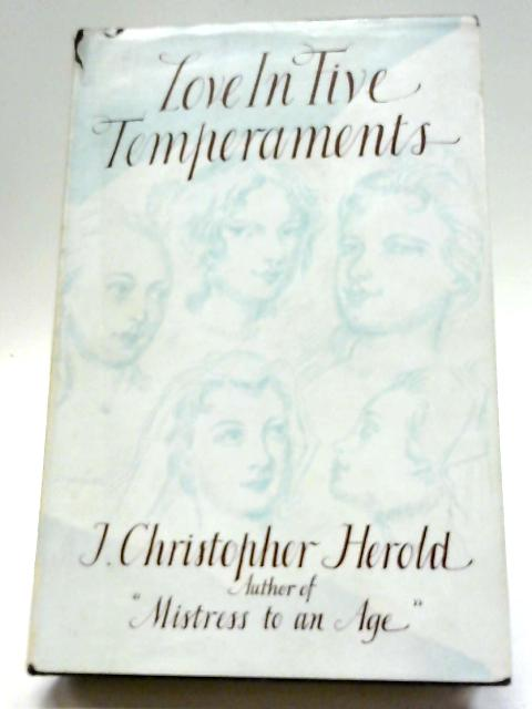 Love In Five Temperaments By J Christopher Herold