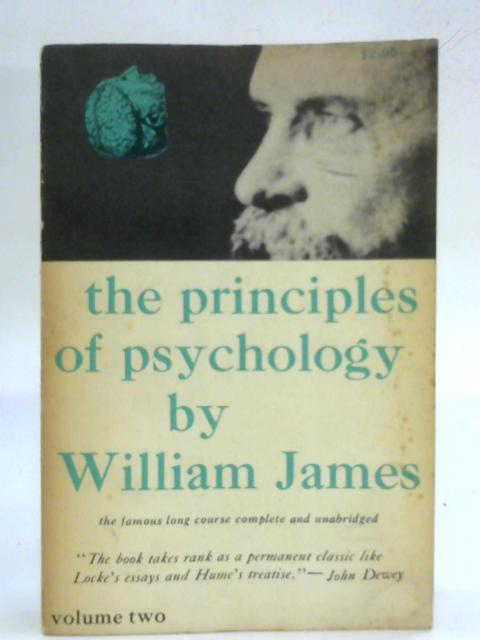 The Principles of Psychology - Volume Two by William James