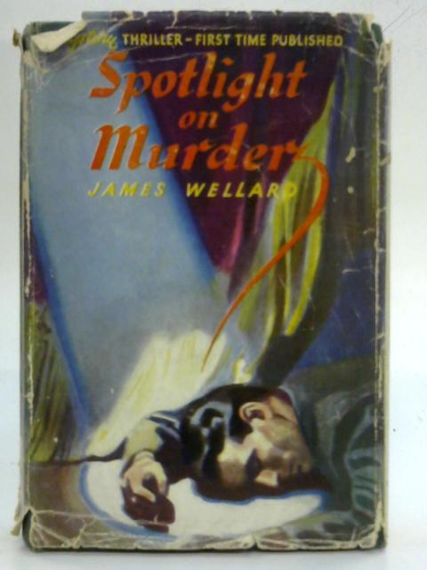 Spotlight on Murder By James Wellard