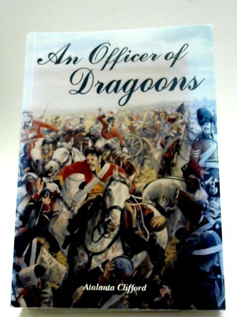 Officer of Dragoons By Atalanta Clifford