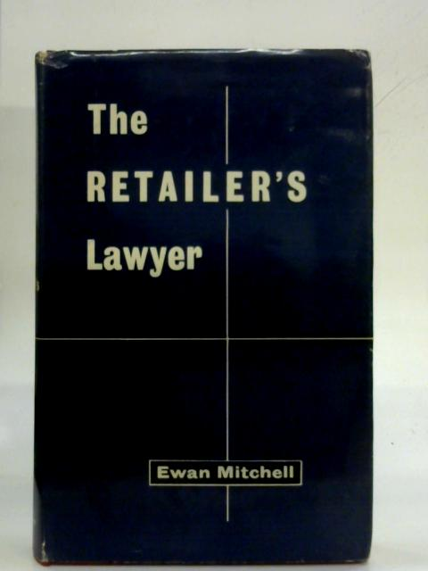 The Retailer's Lawyer By Ewan Mitchell
