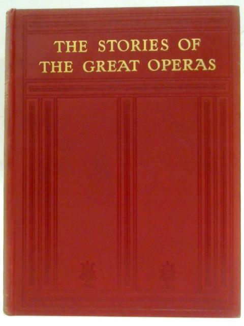 The Stories of the Great Operas with Music Vol III By Ernest Newman