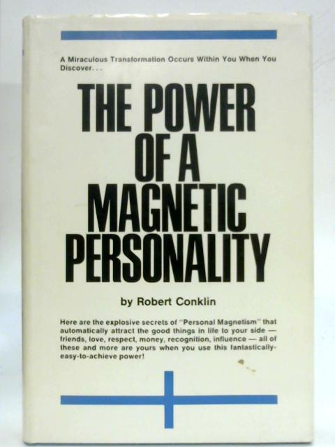 The Power of a Magnetic Personality by Robert Conklin