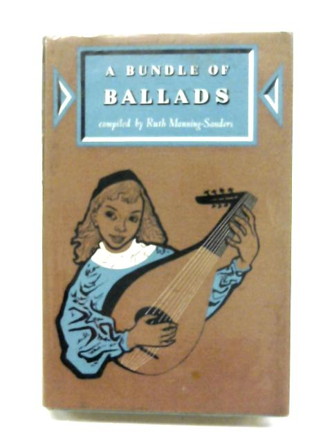 A Bundle Of Ballads By Ruth Manning-Sanders
