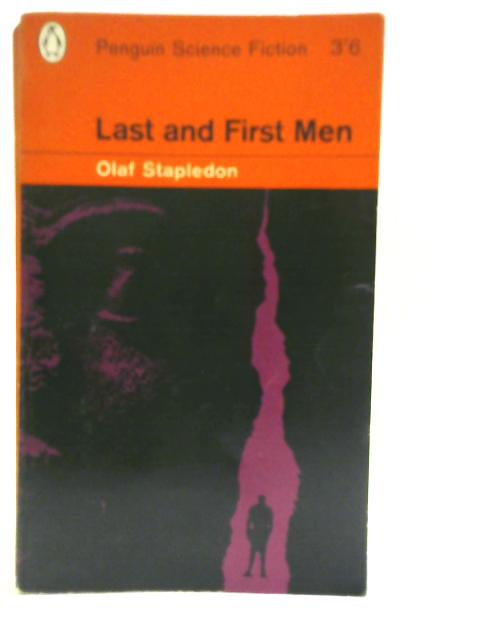 Last and First Men: A Story of the Near and Far Future By Olaf Stapledon