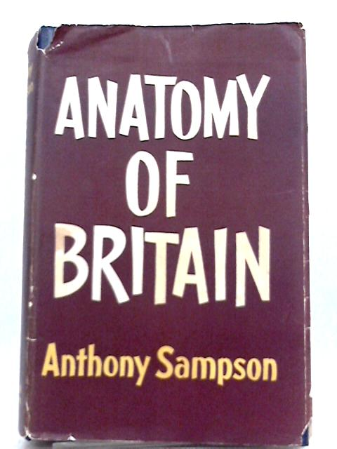 Anatomy of Britain by Anthony Sampson