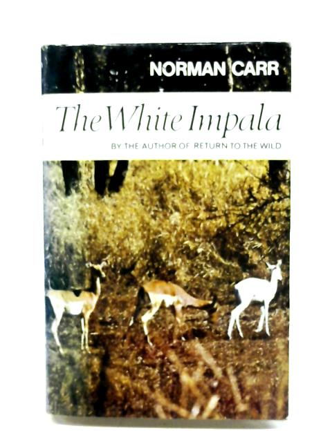 The White Impala by Norman Carr
