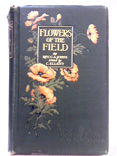 Flowers of the Field By Charles Alexander Johns, Clarence Elliott (Ed.)
