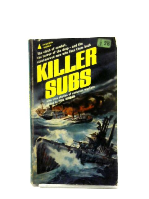 Killer Subs By Phil Hirsch (Ed.)