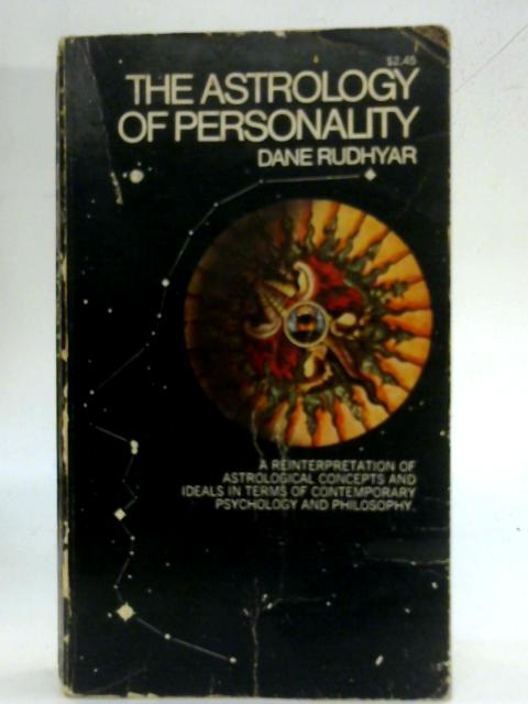 The Astrology of Personality: A Re-Formulation of Astrological Concepts and Ideals, in Terms of Contemporary Psychology and Philosophy. By Dane Rudhyar