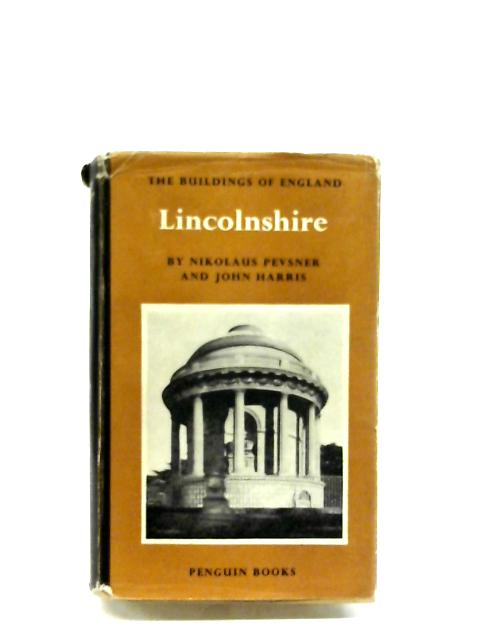 Lincolnshire (The Buildings Of England) By Nikolaus Pevsner