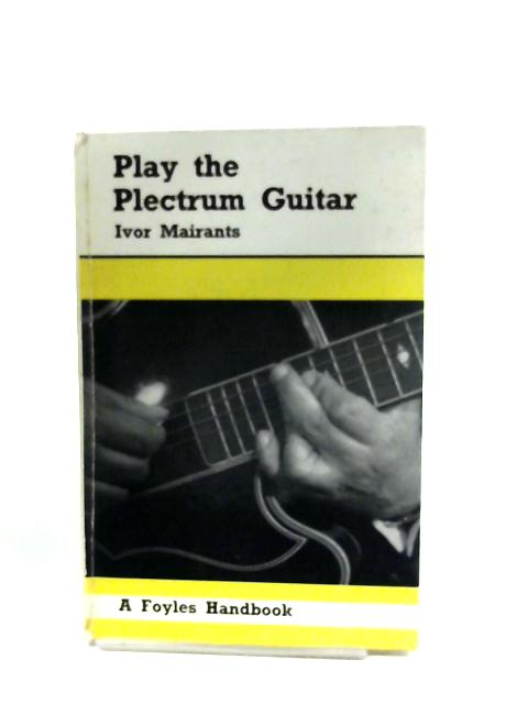 Play The Plectrum Guitar By Ivor Mairants