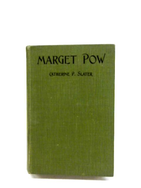 Marget Pow By Catherine P. Slater