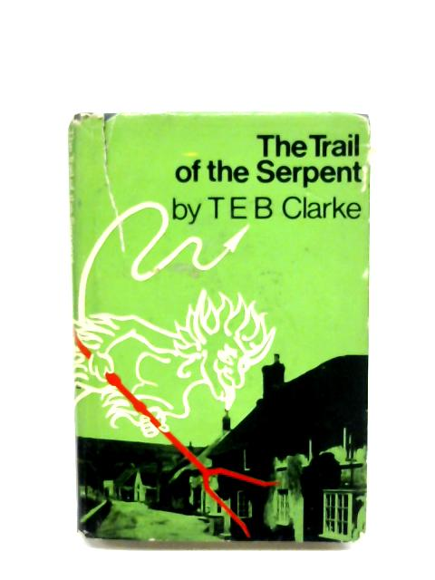 The Trail Of The Serpent By T. E. B. Clarke