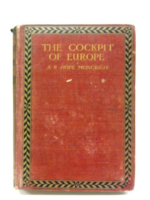 The Cockpit Of Europe by A. R. Hope Moncrieff