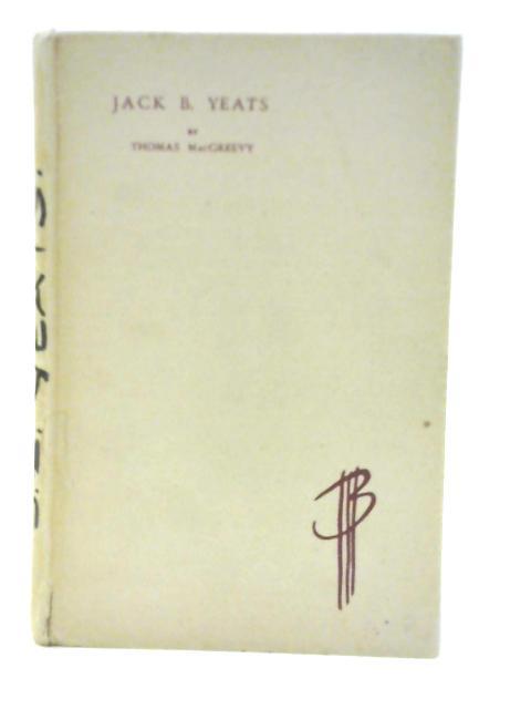 Jack B. Yeats: An Appreciation and Interpretation By Thomas McGreevy
