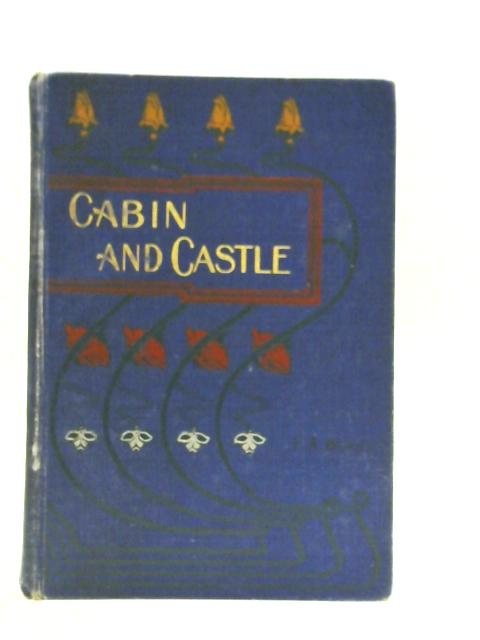 Cabin and Castle or Barney's Story By E A Bland
