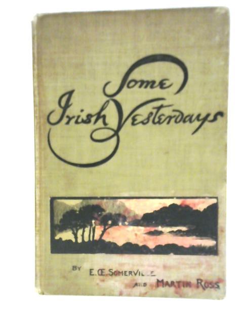 Some Irish Yesterdays By E. Somerville & Martin Ross