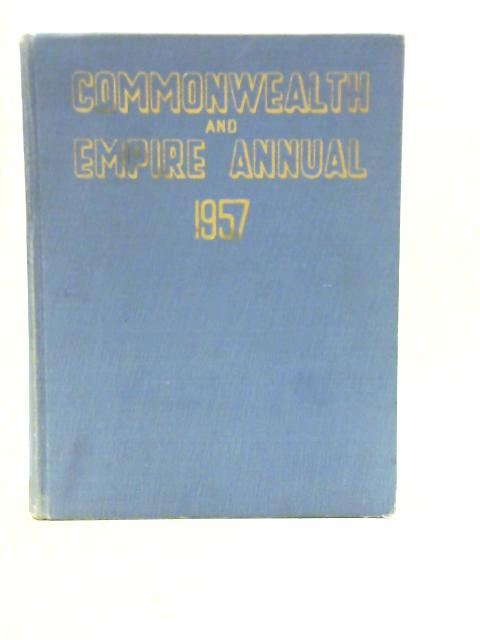 Commonwealth and Empire Annual 1957 By Colin Clair