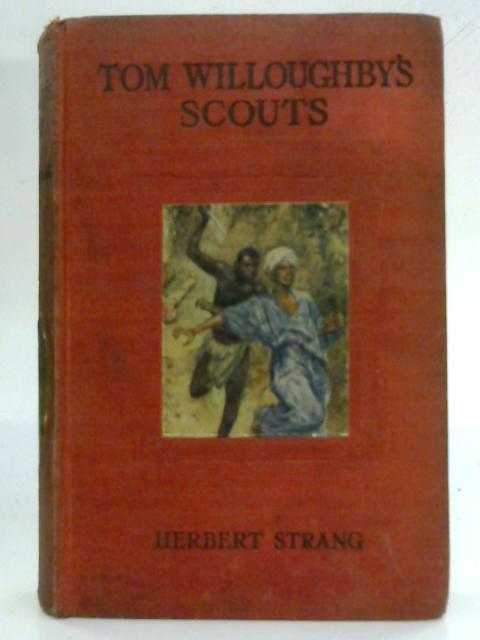 Tom Willoughby's Scouts By Herbert Strang