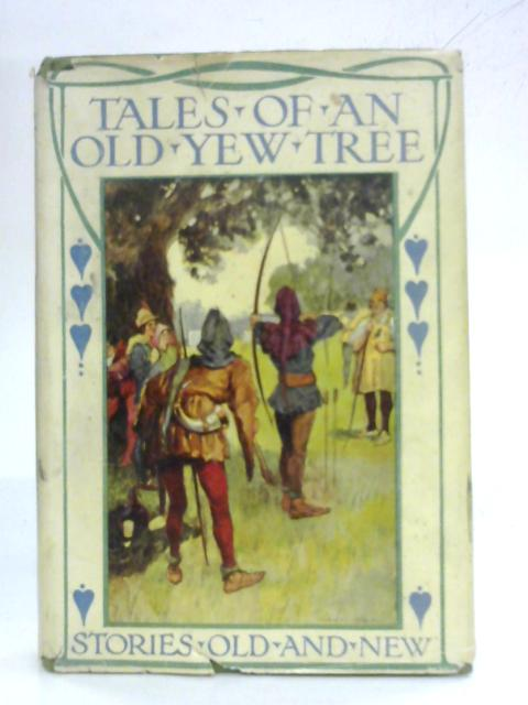 Tales of an Old Yew Tree By Hugh Laurence
