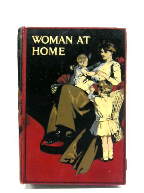 Woman At Home: Volume VIII - New Series By Anon
