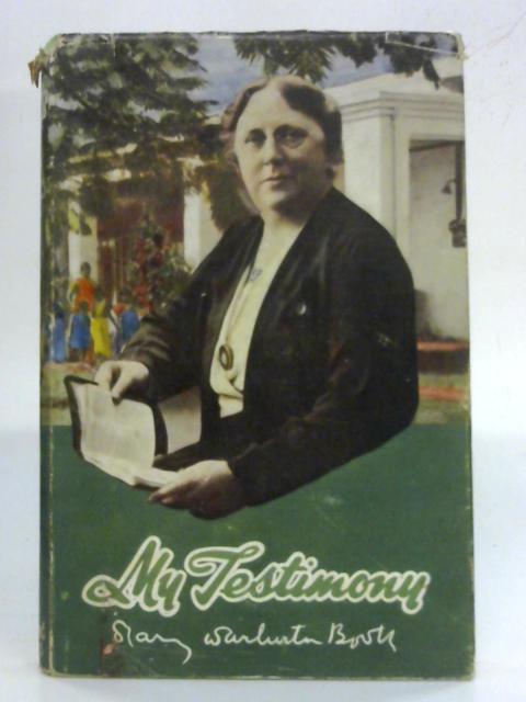 My Testimony By Mary Warburton Booth