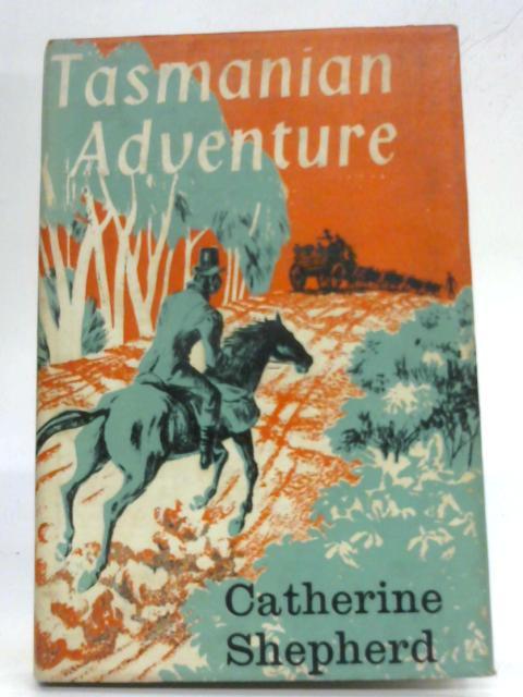 Tasmanian Adventure By Catherine Shepherd