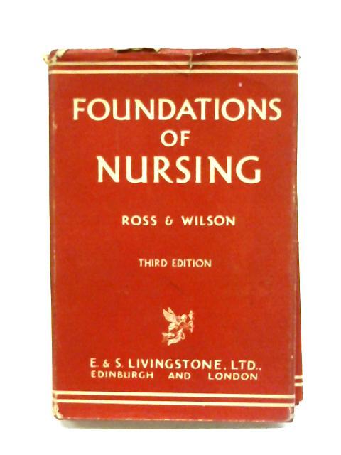 Foundations Of Nursing By J. S. Ross & K. J. W. Wilson