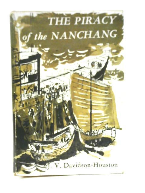 The Piracy of The Nanchang By J. V. Davidson-Houston