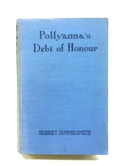 Pollyanna's Debt Of Honour By Harriet Lummus Smith