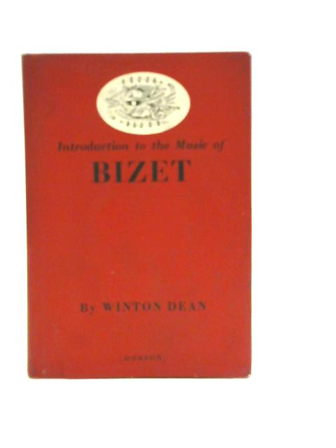 Introduction to the Music of Bizet By Winton Dean