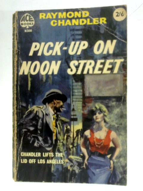 Pick-up on Noon Street By Raymond Chandler