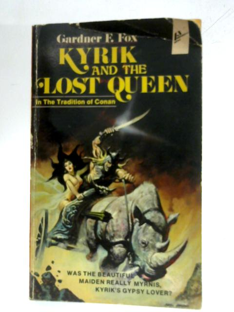 Kyirk and the Lost Queen By Gardner F. Fox