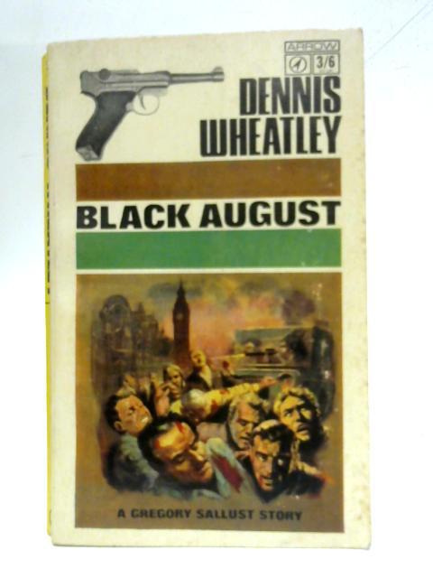 Black August By Dennis Wheatley