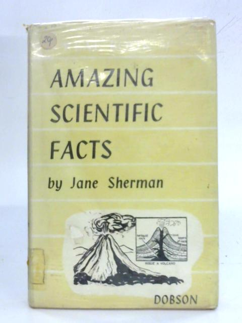 Amazing Scientific Facts (Real Book) By Jane Sherman