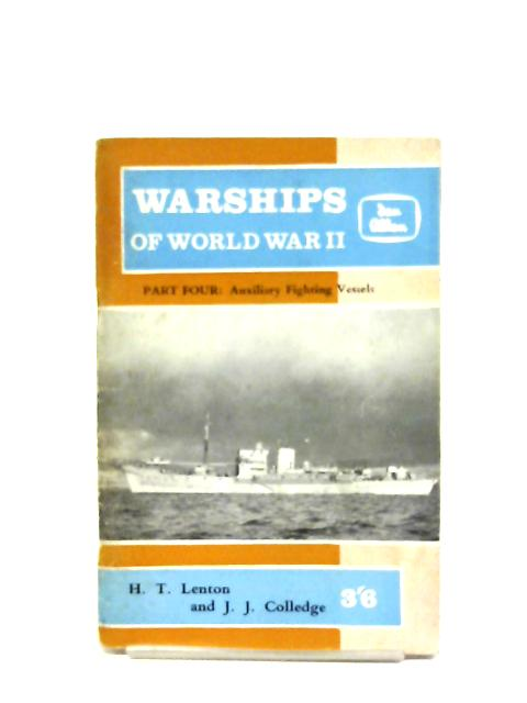 Warships Of World War II: Part 4 By H. T. Lenton & J. J. Colledge