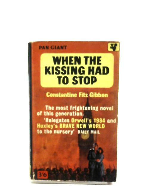 When The Kissing Had To Stop By Constantine Fitz Gibbon