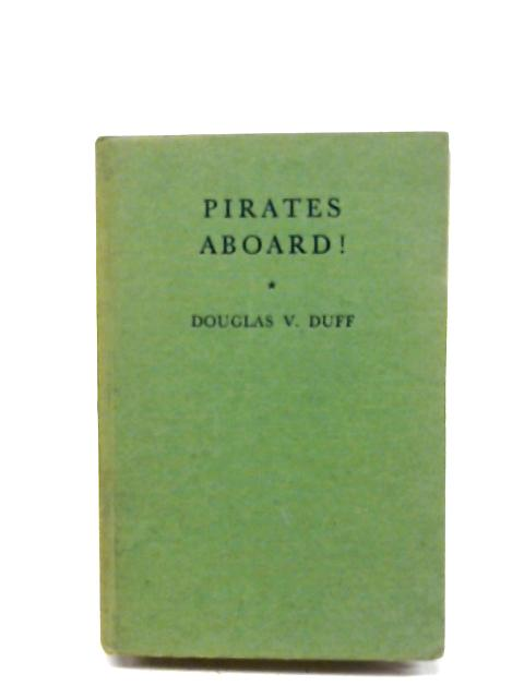 Pirates Aboard! By Douglas V. Duff