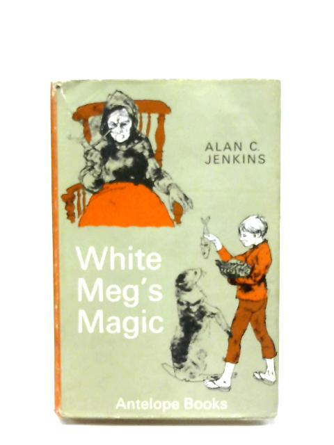 White Meg's Magic By Alan C. Jenkins