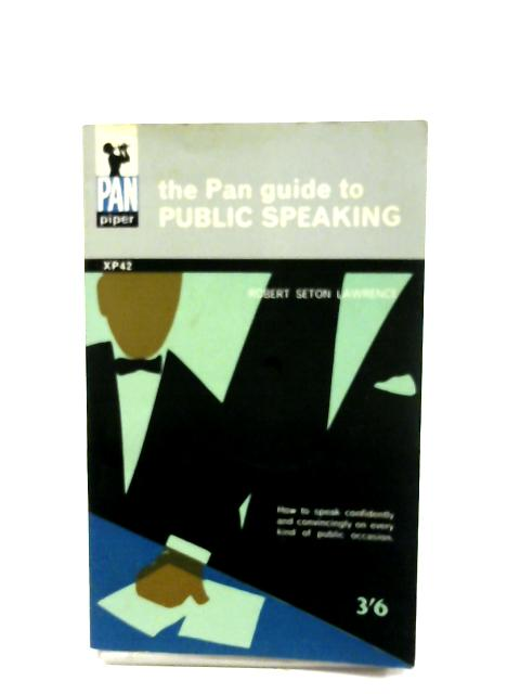 The Pan Guide To Public Speaking By Robert Seton Lawrence