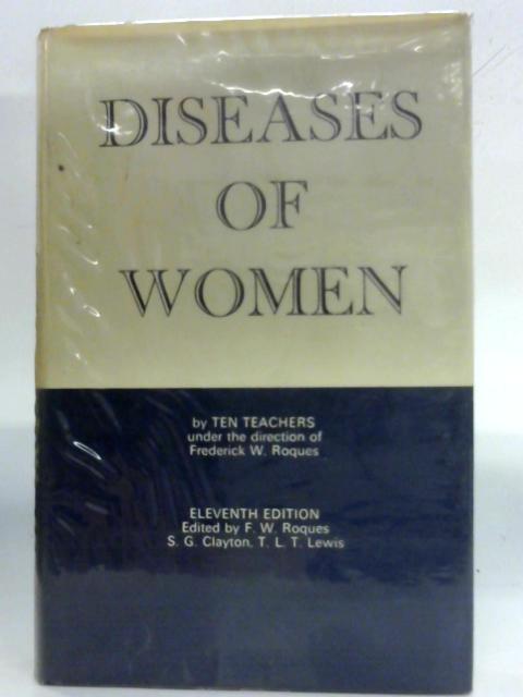Diseases of Women, by ten teachers By Frederick W. Roques