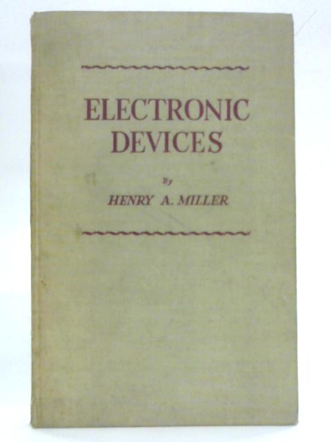Electronic Devices By Henry A. Miller