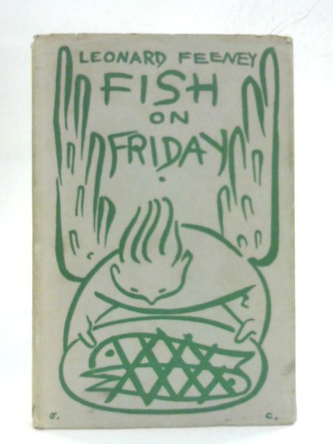 Fish on Friday - and other other sketches By Leonard Feeney