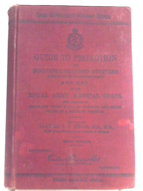 Guide To Promotion For Non-Commissioned Officers By Captain S. T. Beggs