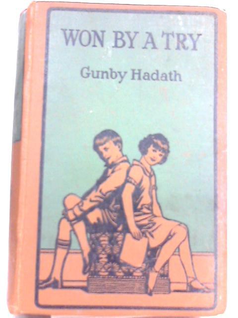 Won by a Try By Gunby Hadath