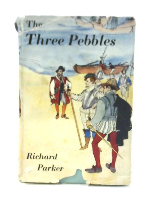 The Three Pebbles By Richard Parker